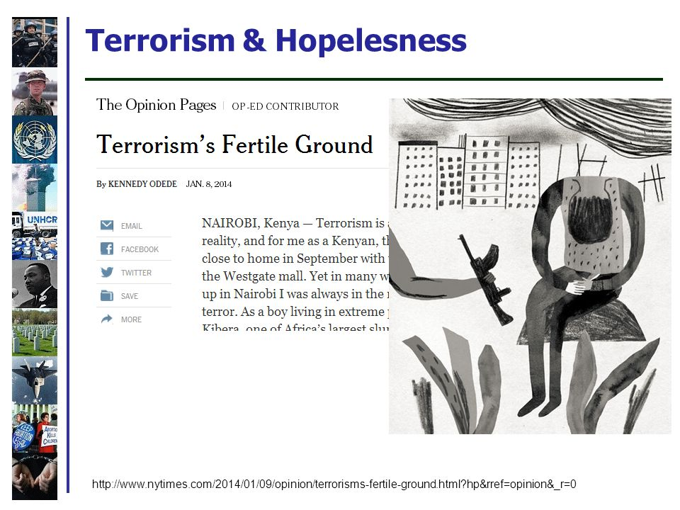Terrorism & Hopelesness http://www.nytimes.com/2014/01/09/opinion/terrorisms-fertile-ground.html hp&rref=opinion&_r=0
