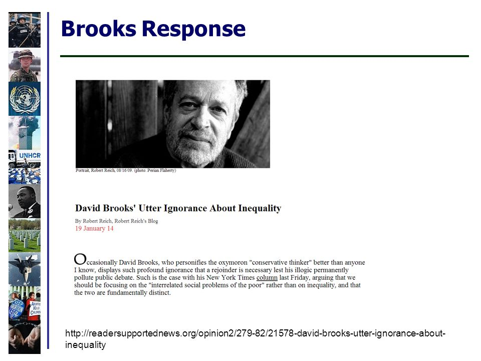 Brooks Response http://readersupportednews.org/opinion2/279-82/21578-david-brooks-utter-ignorance-about- inequality