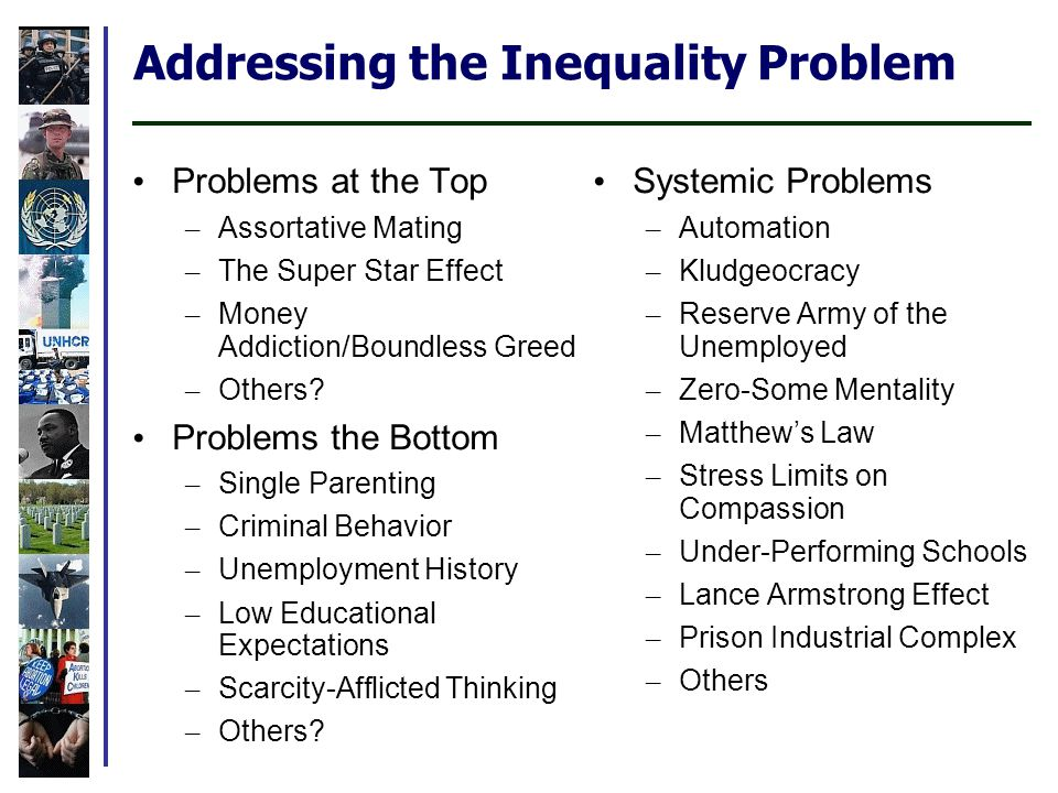Addressing the Inequality Problem Problems at the Top – Assortative Mating – The Super Star Effect – Money Addiction/Boundless Greed – Others.