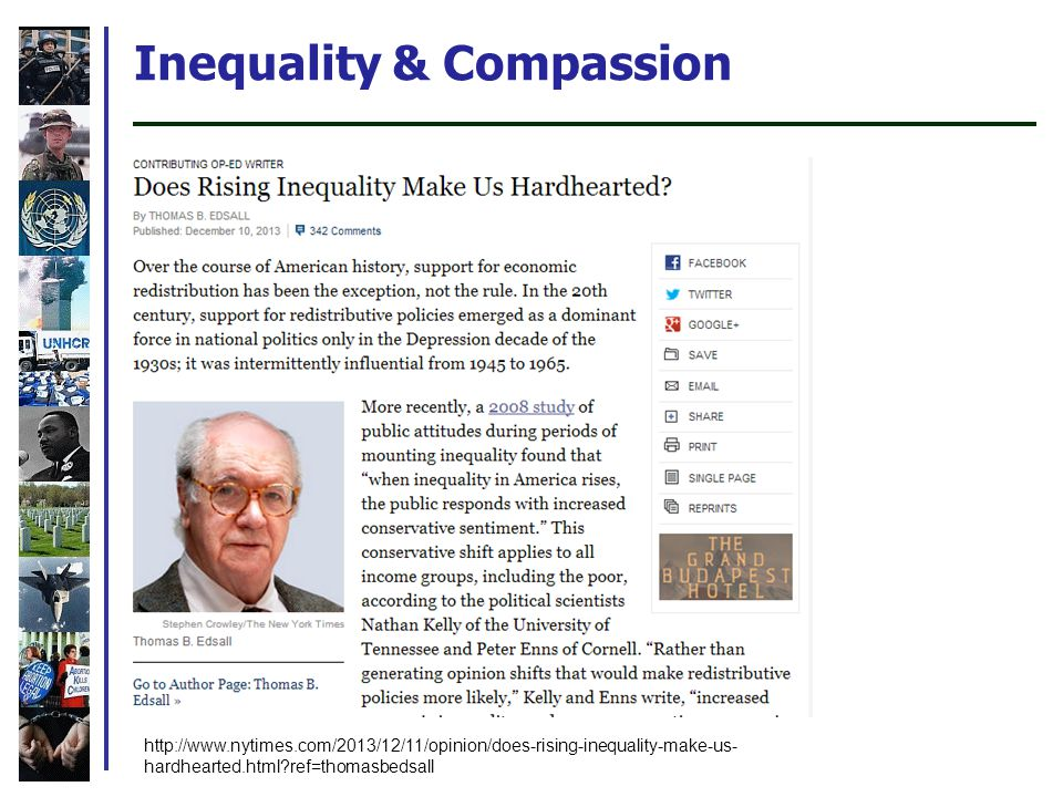 Inequality & Compassion http://www.nytimes.com/2013/12/11/opinion/does-rising-inequality-make-us- hardhearted.html ref=thomasbedsall