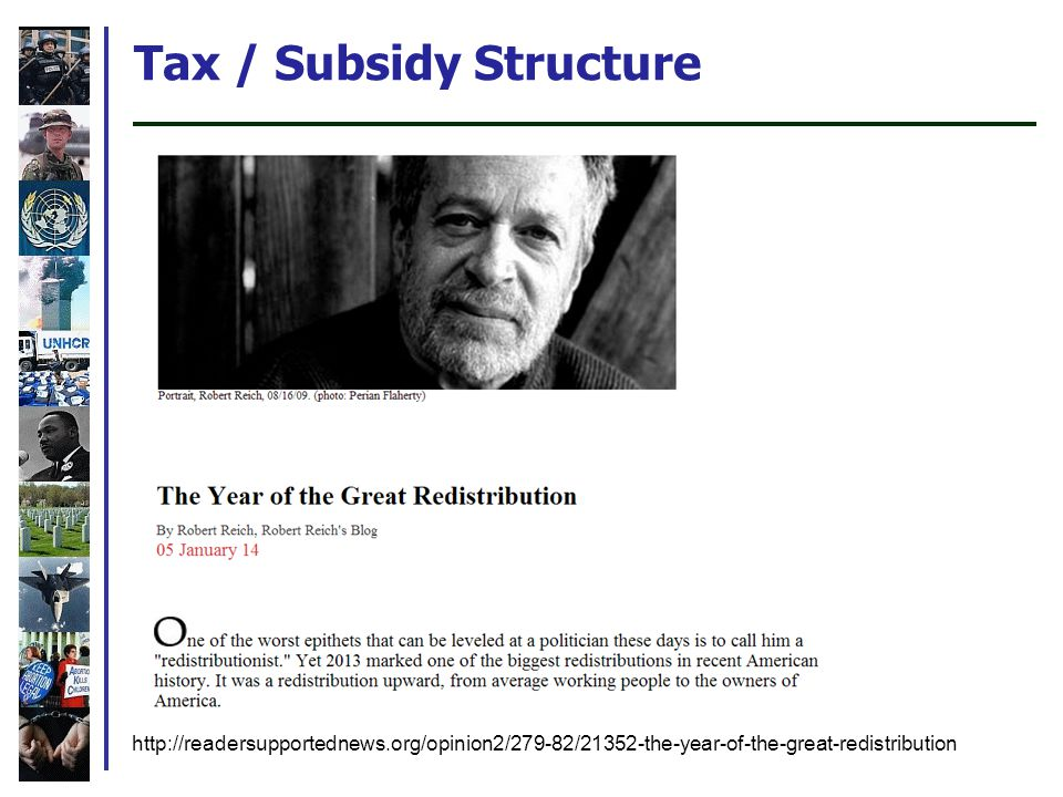 Tax / Subsidy Structure http://readersupportednews.org/opinion2/279-82/21352-the-year-of-the-great-redistribution