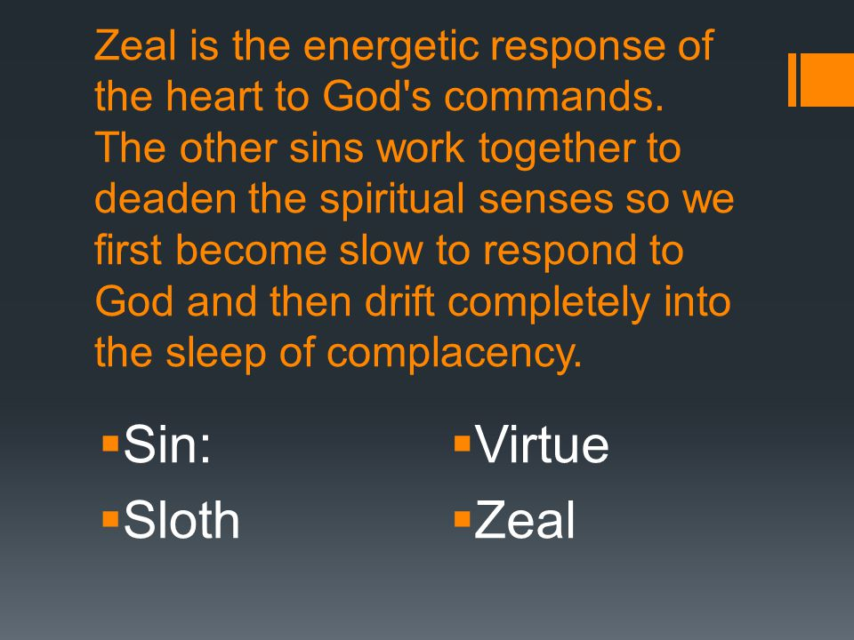 Zeal is the energetic response of the heart to God s commands.