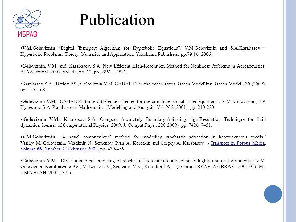 Publication V.M.Goloviznin Digital Transport Algorithm for Hyperbolic Equations / V.M.Goloviznin and S.A.Karabasov – Hyperbolic Problems.