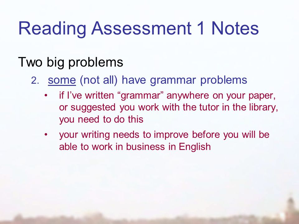 Reading Assessment 1 Notes Two big problems 2.