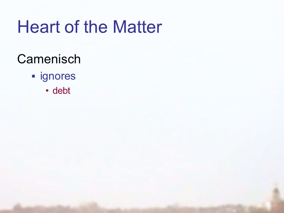 Heart of the Matter Camenisch  ignores debt