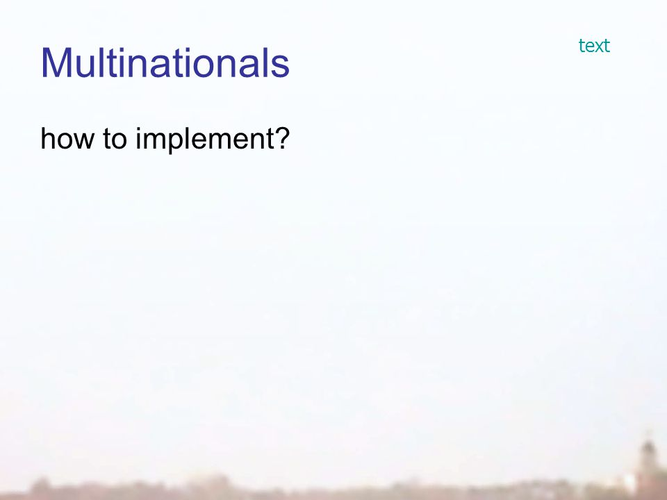 Multinationals how to implement text