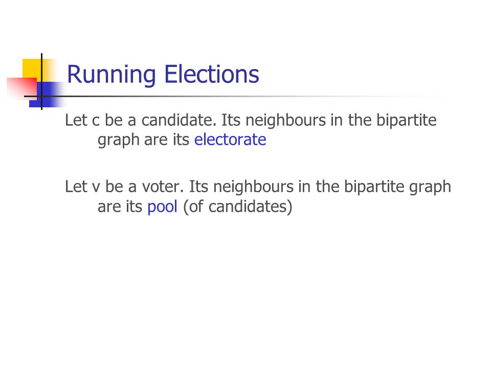 Running Elections Let c be a candidate.
