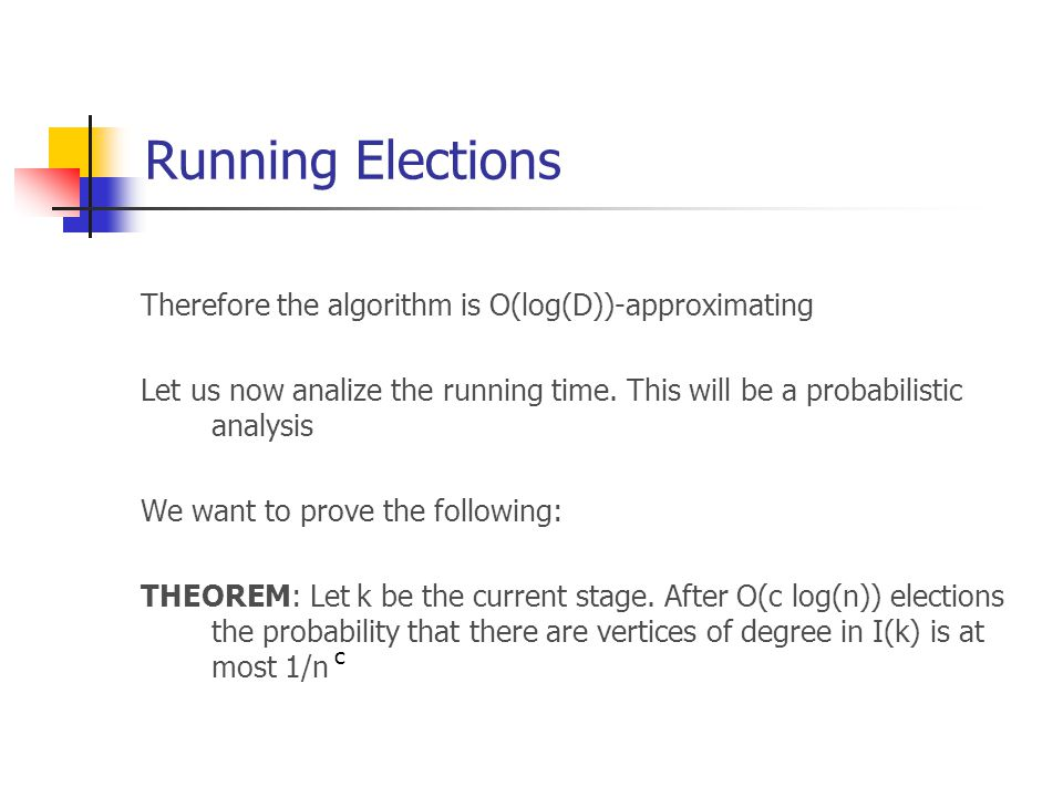 Running Elections Therefore the algorithm is O(log(D))-approximating Let us now analize the running time.