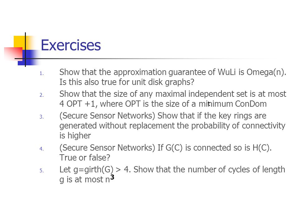 Exercises 1. Show that the approximation guarantee of WuLi is Omega(n).