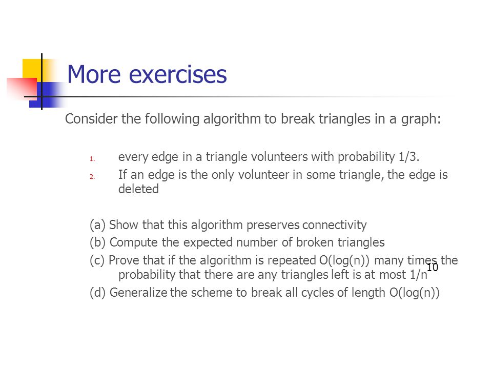 More exercises Consider the following algorithm to break triangles in a graph: 1.