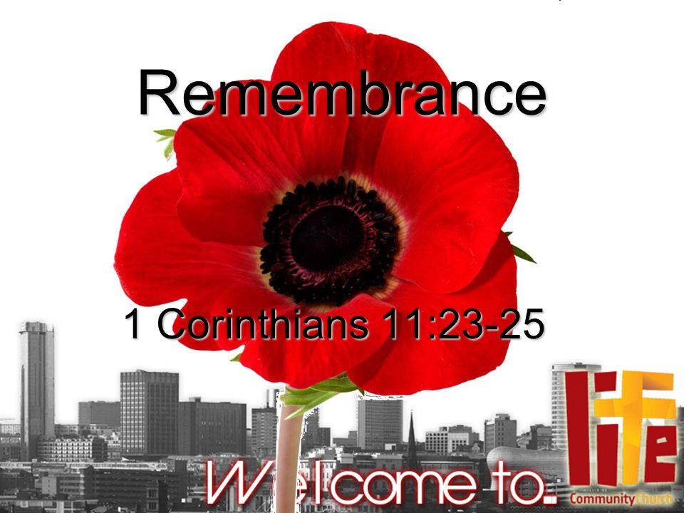 Remembrance 1 Corinthians 11:23-25