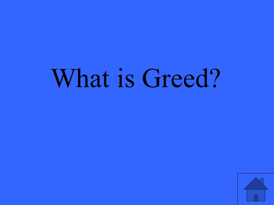 What is Greed