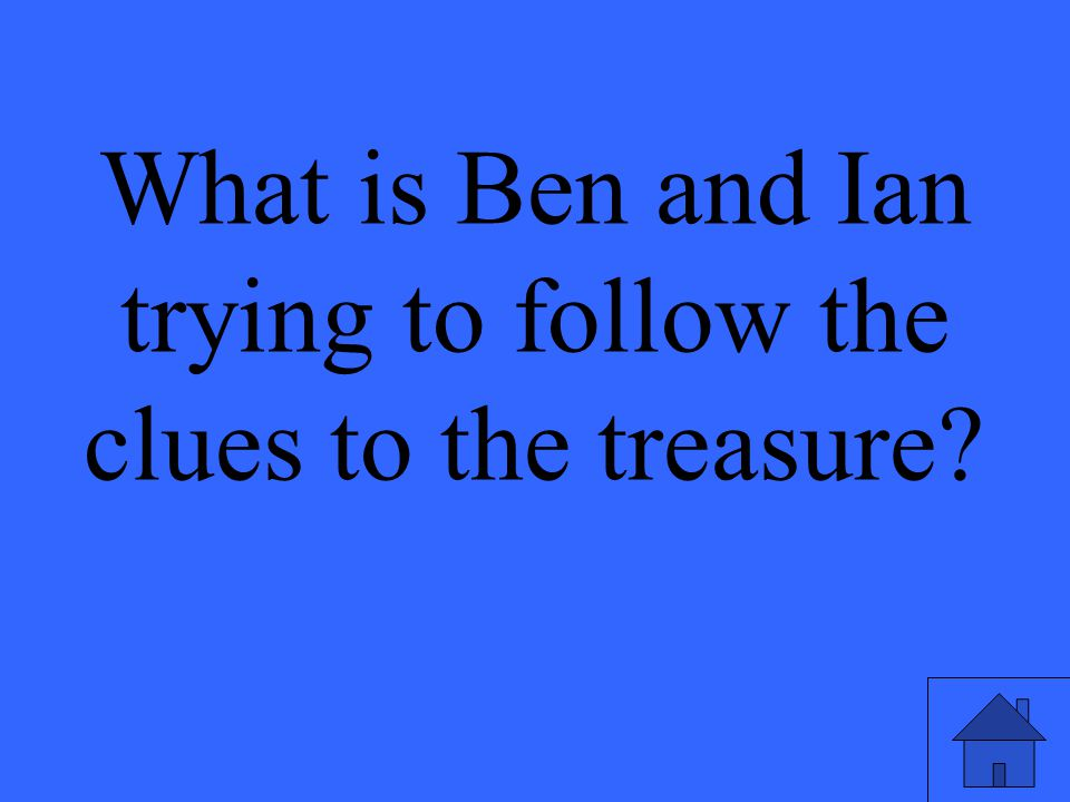 What is Ben and Ian trying to follow the clues to the treasure