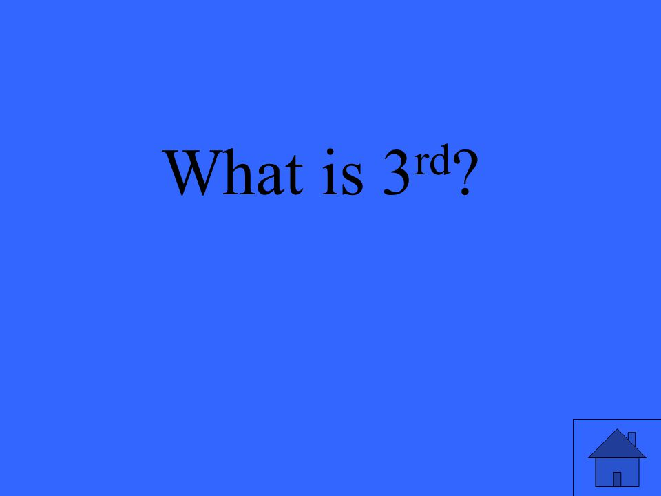 What is 3 rd ?