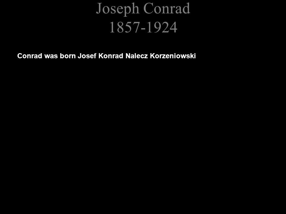 Conrad was born Josef Konrad Nalecz Korzeniowski