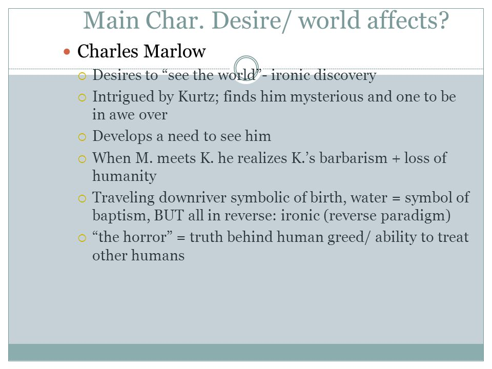 Main Char. Desire/ world affects.