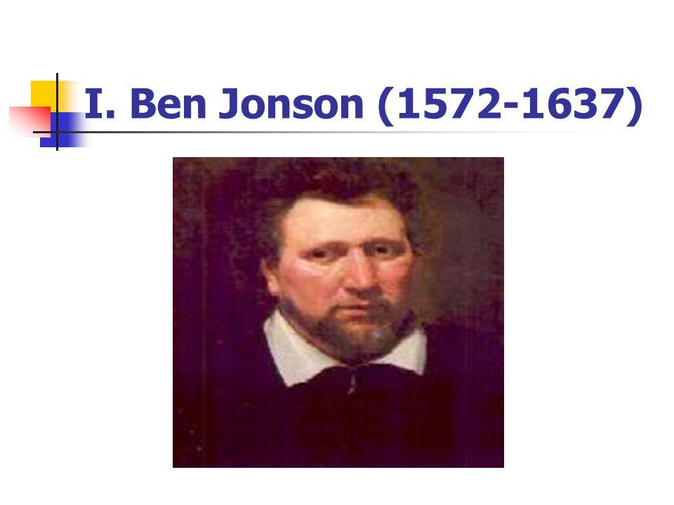 I. Ben Jonson (1572-1637)