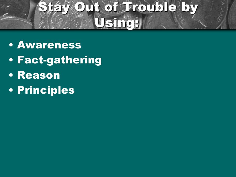Stay Out of Trouble by Using: Awareness Fact-gathering Reason Principles