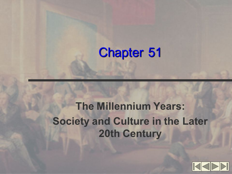 Chapter 51 The Millennium Years: Society and Culture in the Later 20th Century