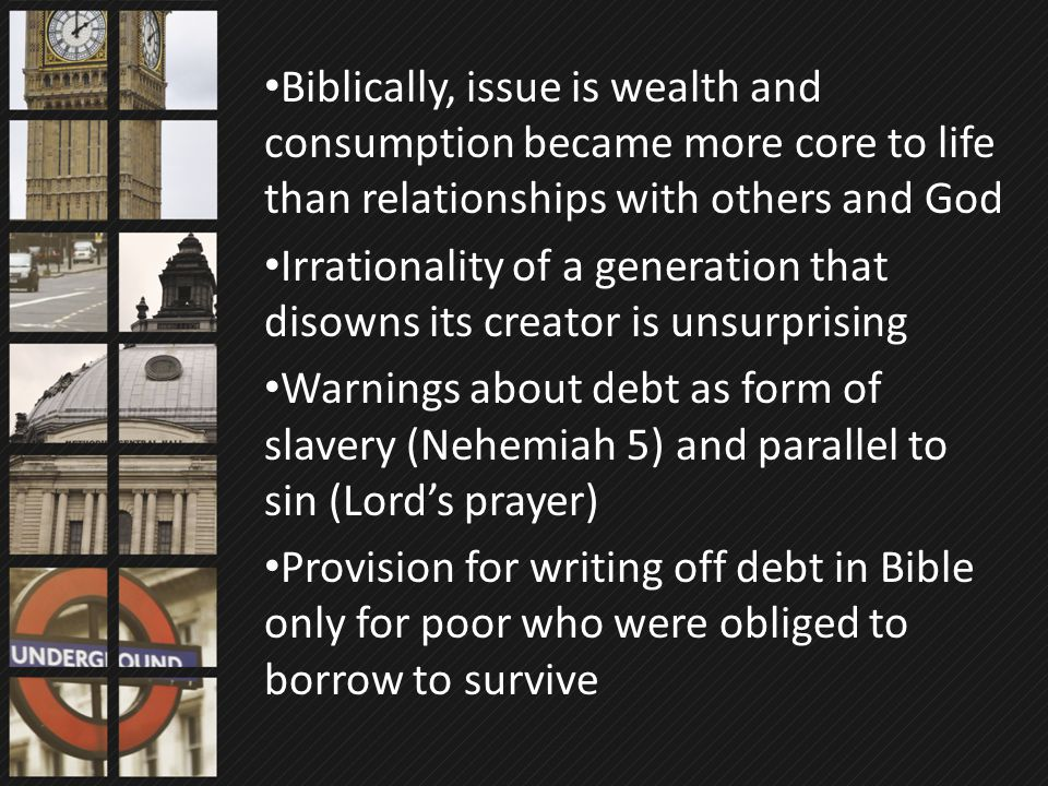 Biblically, issue is wealth and consumption became more core to life than relationships with others and God Irrationality of a generation that disowns