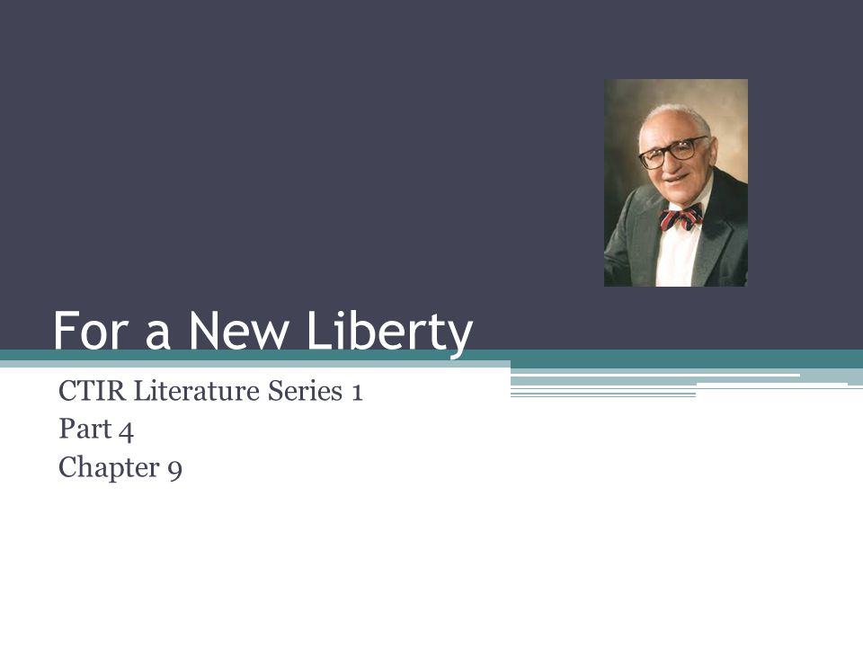 For a New Liberty CTIR Literature Series 1 Part 4 Chapter 9