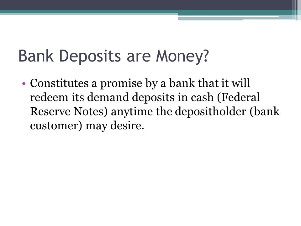 Bank Deposits are Money.