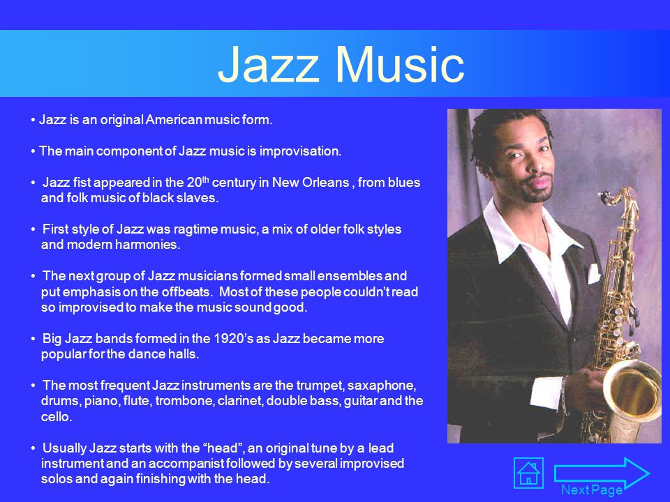 Jazz Music Jazz is an original American music form.