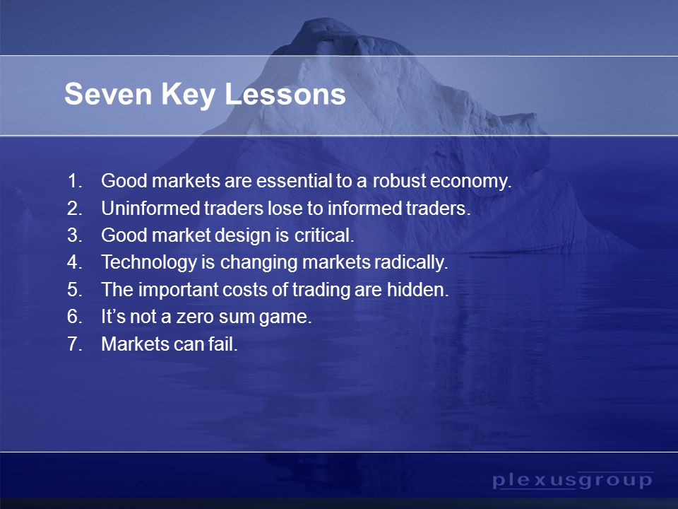 1.Good Markets Are Essential to a Robust Economy Efficient pricing of assets and expectations.
