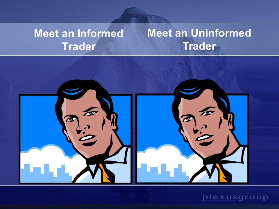 2.Uninformed Traders Lose to Informed Traders. Informed traders hide as uninformed traders.