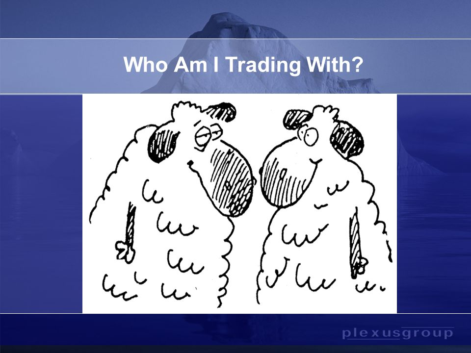 Who Am I Trading With?