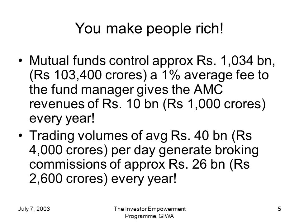 July 7, 2003The Investor Empowerment Programme, GIWA 5 You make people rich.