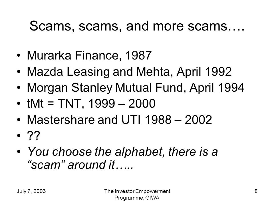 July 7, 2003The Investor Empowerment Programme, GIWA 8 Scams, scams, and more scams….