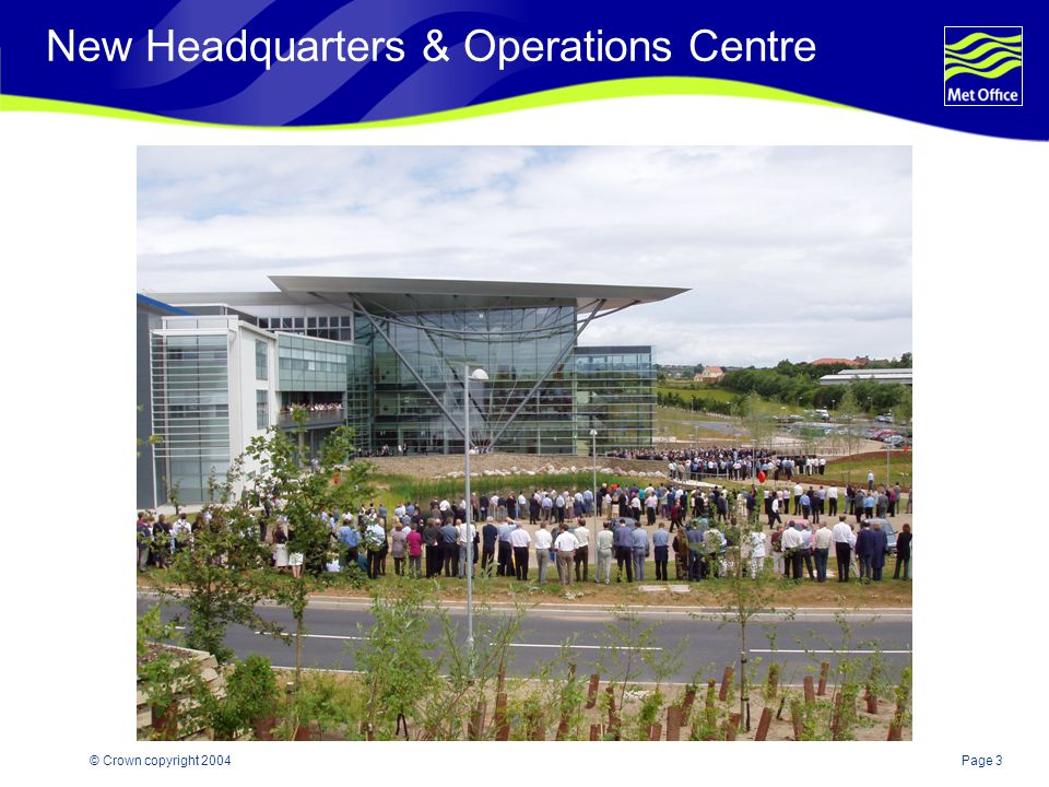 Page 3© Crown copyright 2004 New Headquarters & Operations Centre