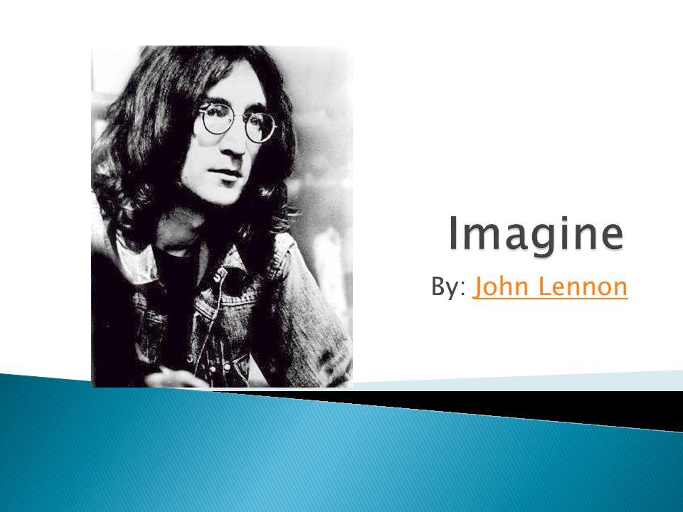By: John LennonJohn Lennon