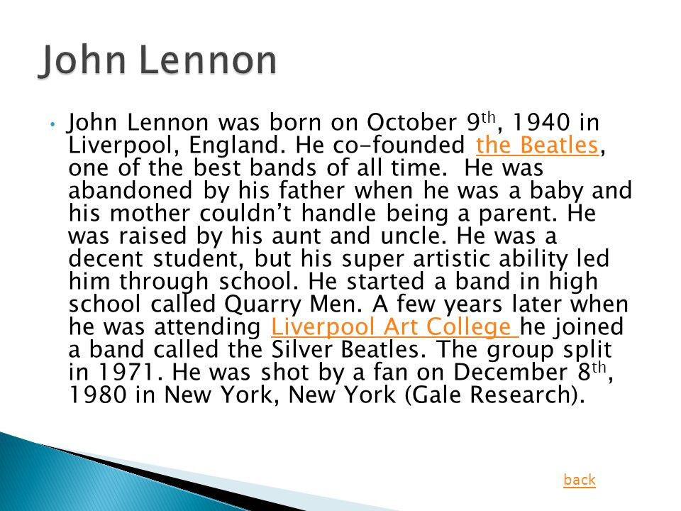 John Lennon was born on October 9 th, 1940 in Liverpool, England.