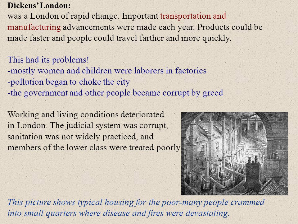 Dickens' London: was a London of rapid change.