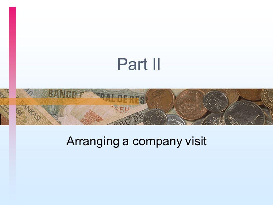 Part II Arranging a company visit