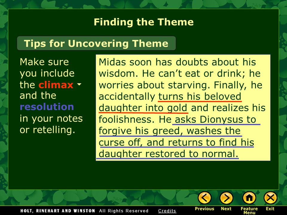 Finding the Theme Make sure you include the climax Midas soon has doubts about his wisdom.