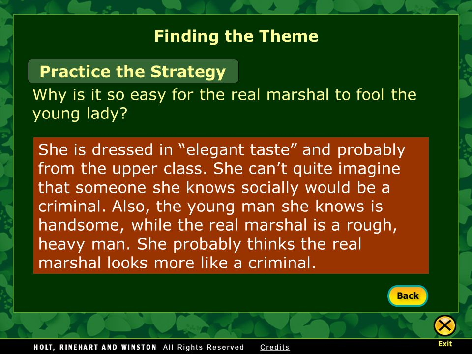 Finding the Theme Practice the Strategy Why is it so easy for the real marshal to fool the young lady.