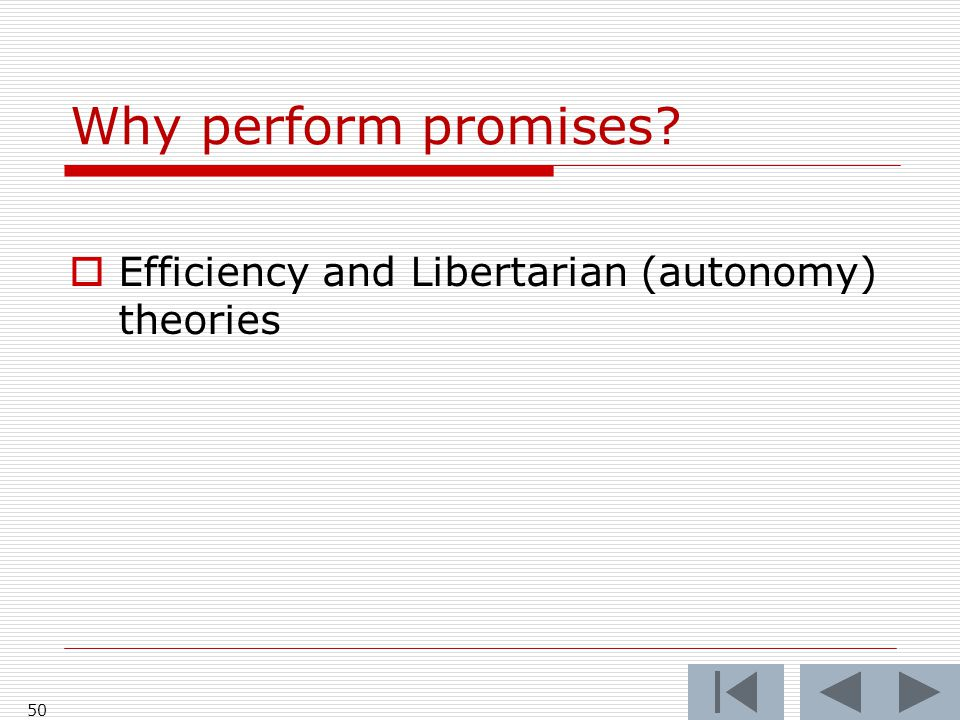 Why perform promises?  Efficiency and Libertarian (autonomy) theories 50
