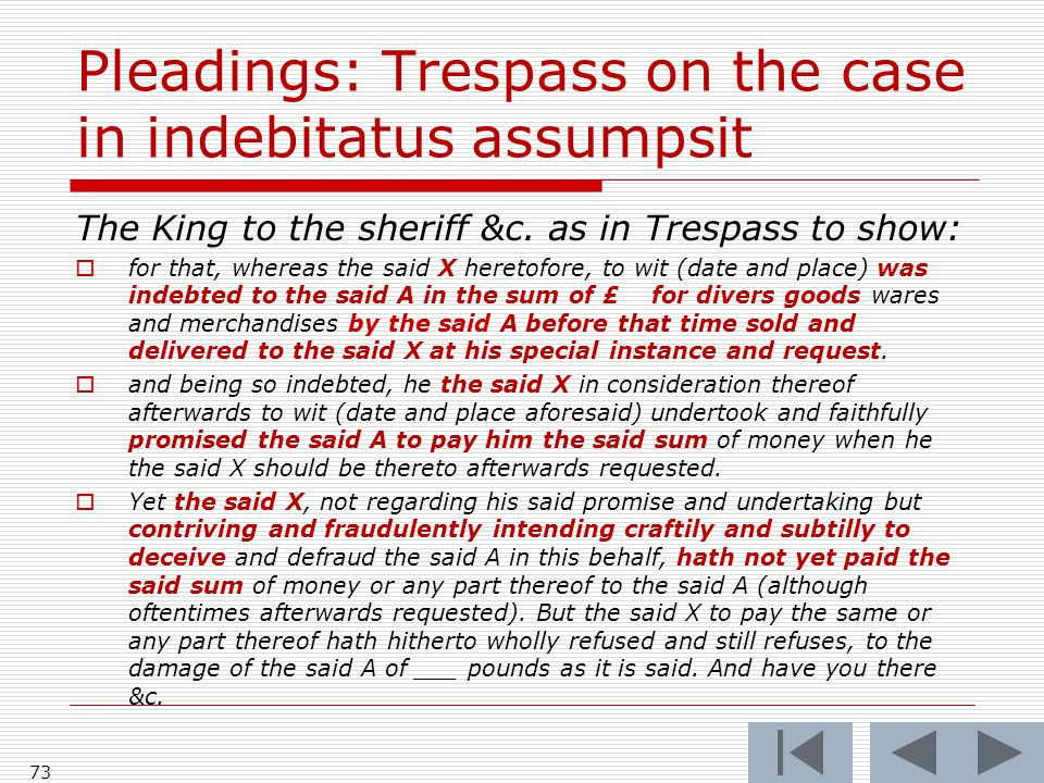 Pleadings: Trespass on the case in indebitatus assumpsit The King to the sheriff &c.