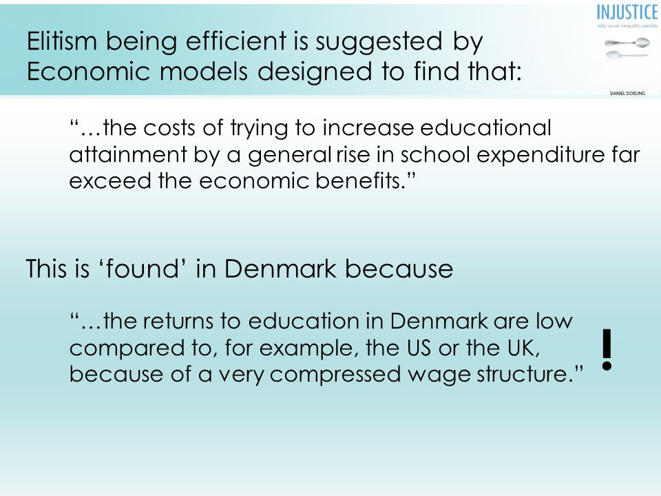 In full this elitist (but sadly economically conventional claim reads): This simple calculation shows that the estimated effect of school expenditure on educational attainment is very small, and it indicates that the costs of trying to increase educational attainment by a general rise in school expenditure far exceed the economic benefits.