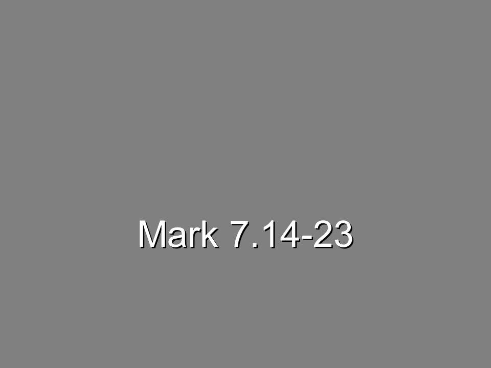 Mark 7.14-23