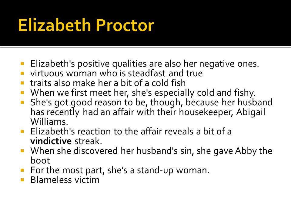  Elizabeth s positive qualities are also her negative ones.
