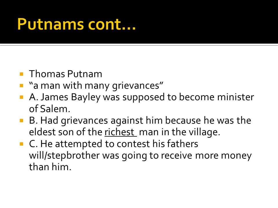 TThomas Putnam   a man with many grievances AA.
