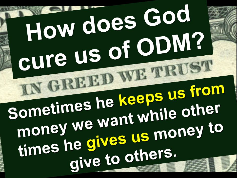 How does God cure us of ODM.