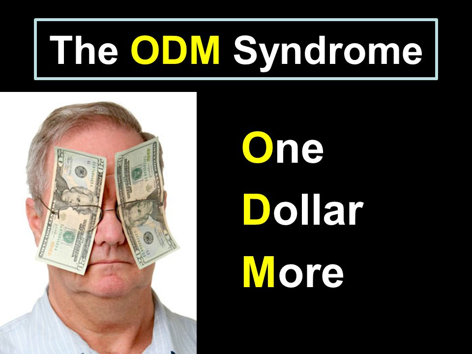 The ODM Syndrome One Dollar More