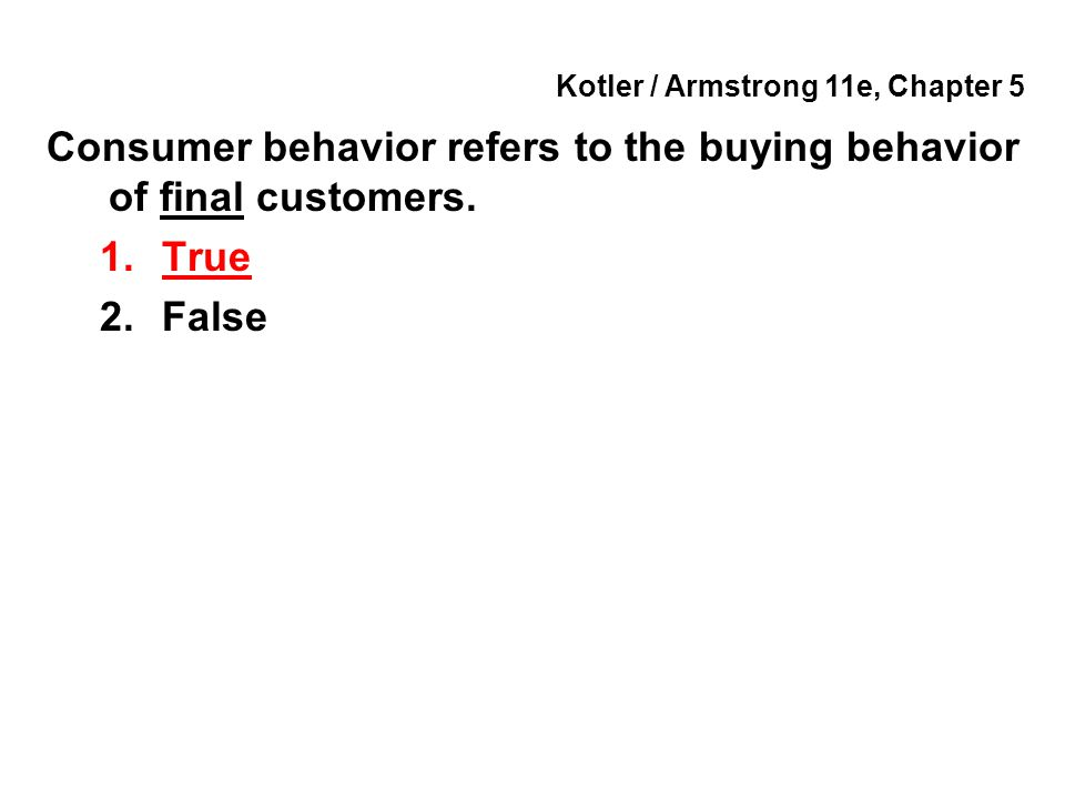 Kotler / Armstrong 11e, Chapter 5 Social class is determined only by an individual's income.