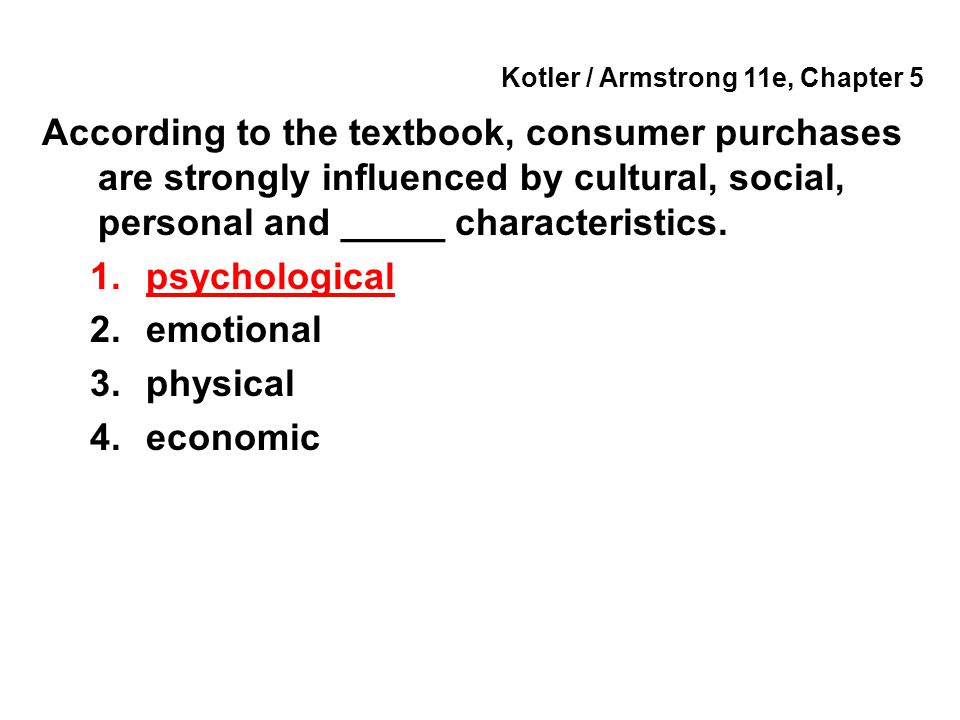 Kotler / Armstrong 11e, Chapter 5 The process of selecting, organizing and interpreting information to form a meaningful picture of the world is referred to as _____.