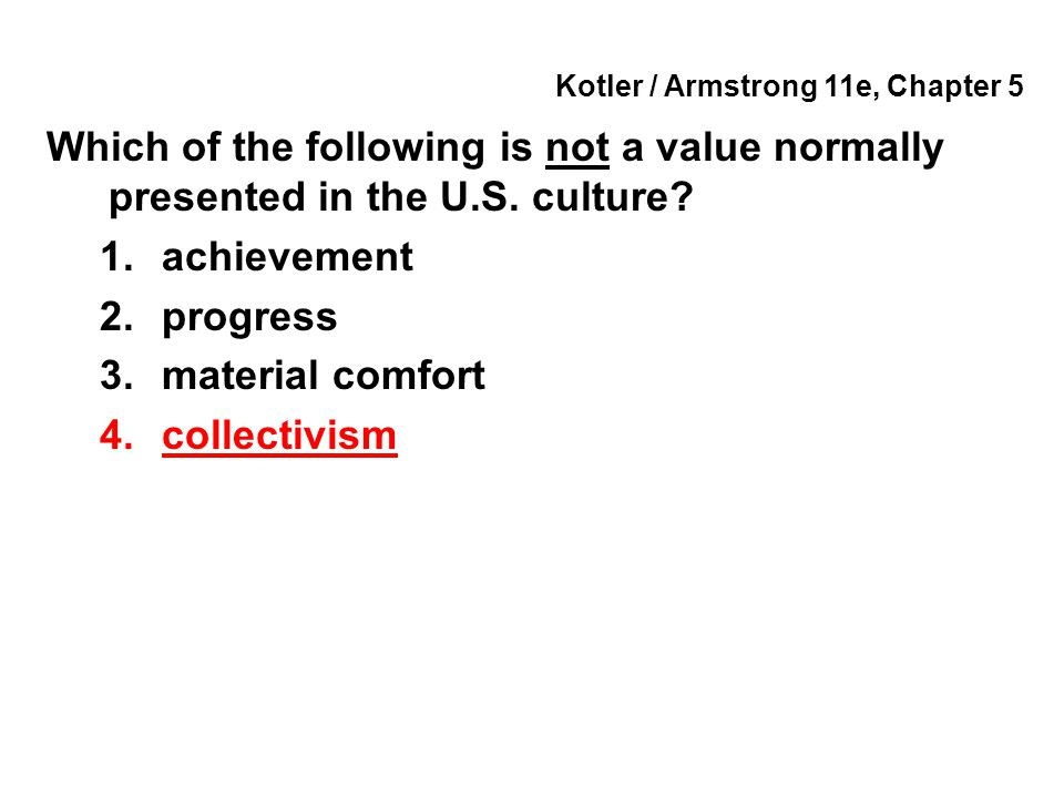 Kotler / Armstrong 11e, Chapter 5 Groups of people with shared value systems based on common life experiences are called _____.